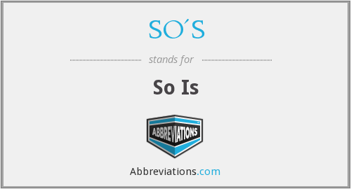 What does SO'S stand for?