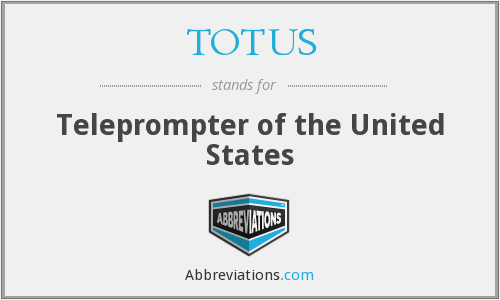 What does TOTUS stand for?
