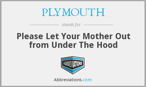 What does PLYMOUTH stand for?