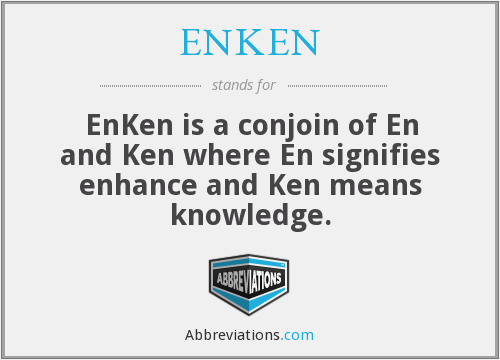 What does ENKEN stand for?
