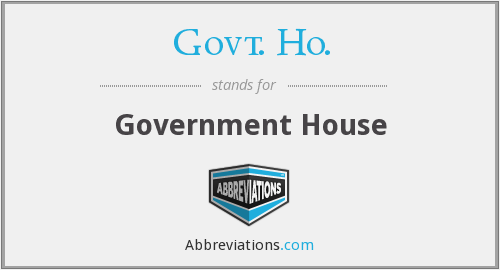 What does GOVT. HO. stand for?
