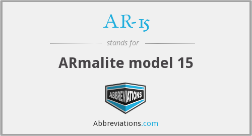What does AR-15 stand for?