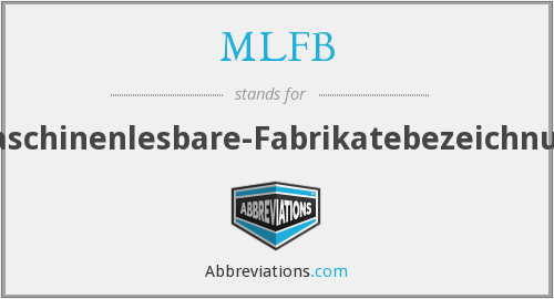 What does MLFB stand for?
