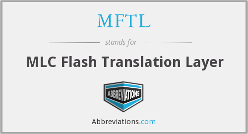 What does MFTL stand for?