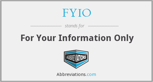 What does FYIO stand for?