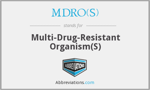 What does MDRO(S) stand for?