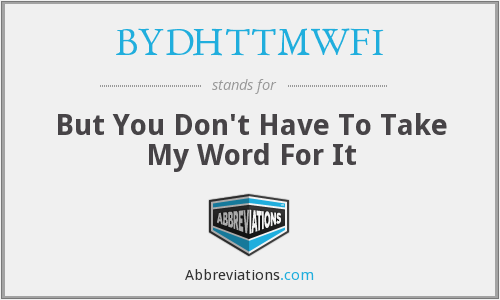 What does BYDHTTMWFI stand for?