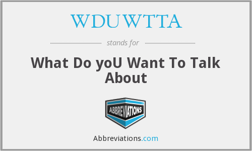What does WDUWTTA stand for?