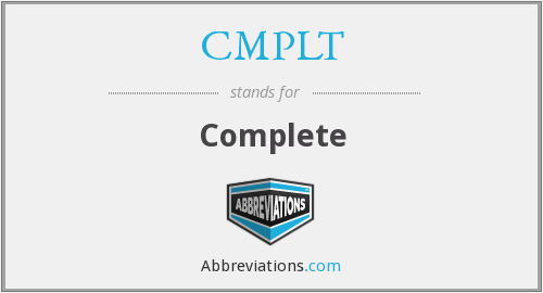 What does CMPLT stand for?