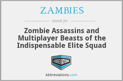 What does ZAMBIES stand for?