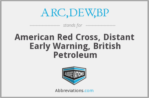 What does ARC,DEW,BP, stand for?