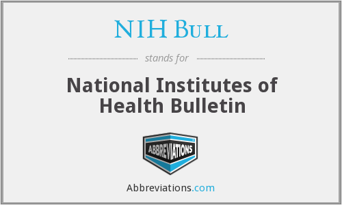 What does NIH BULL stand for?