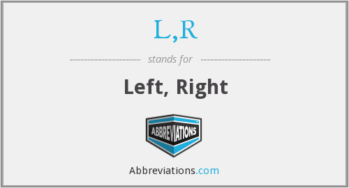 What does L,R stand for?