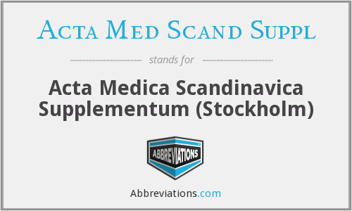 What does ACTA MED SCAND SUPPL stand for?