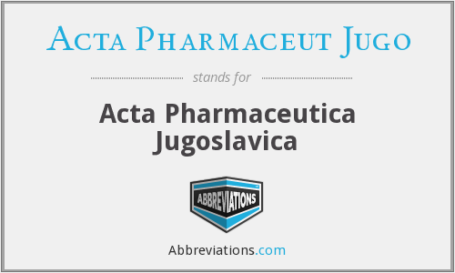What does ACTA PHARMACEUT JUGO stand for?
