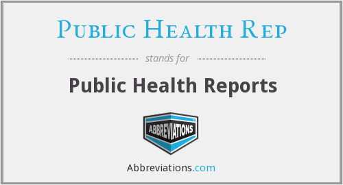 What does PUBLIC HEALTH REP stand for?