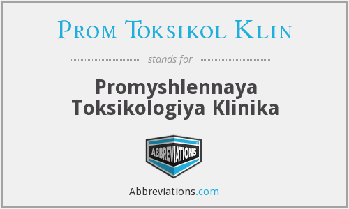 What does PROM TOKSIKOL KLIN stand for?