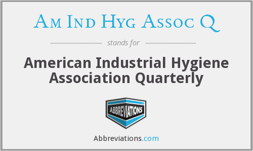 What does AM IND HYG ASSOC Q stand for?