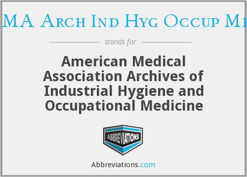 What does AMA ARCH IND HYG OCCUP MED stand for?