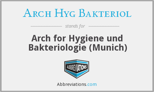 What does ARCH HYG BAKTERIOL stand for?