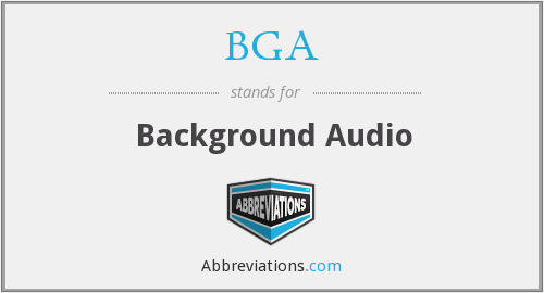 What does BGA stand for?