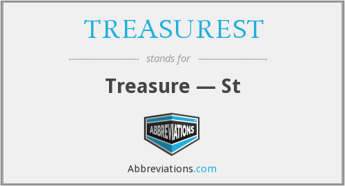 What does TREASUREST stand for?
