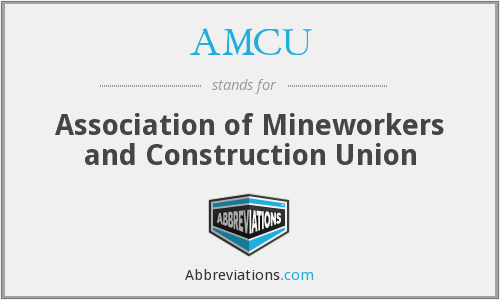 What does AMCU stand for?