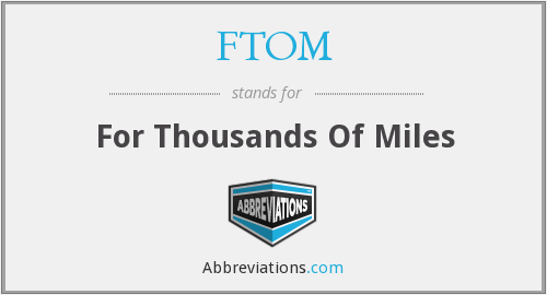 What does FTOM stand for?