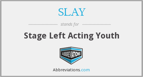 What does SLAY stand for?