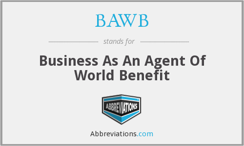 What does BAWB stand for?