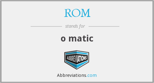 What does ROM stand for?