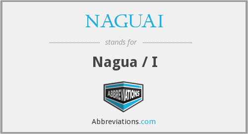 What does NAGUAI stand for?