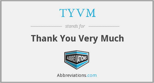 What does TYVM stand for?