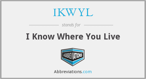 What does IKWYL stand for?