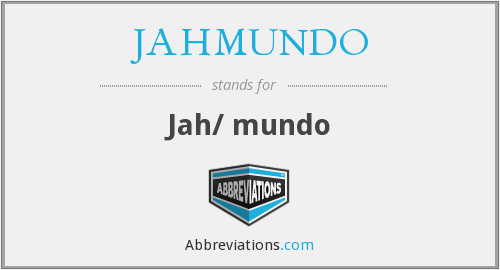 What does JAHMUNDO stand for?
