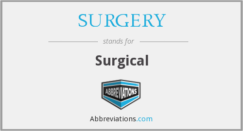 What does SURGERY stand for?