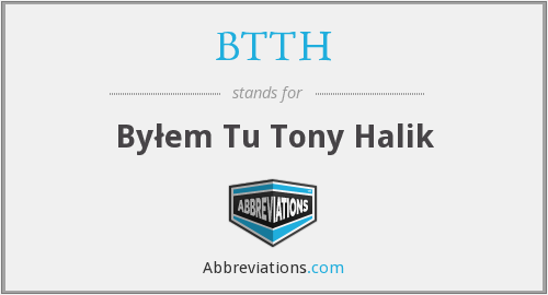 What does BTTH stand for?