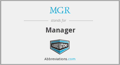 What does MGR stand for?