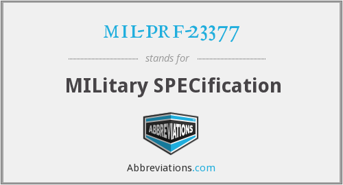What does MIL-PRF-23377 stand for?