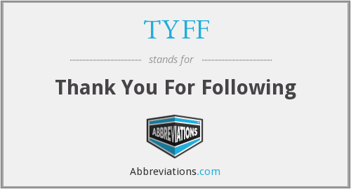 What does TYFF stand for?
