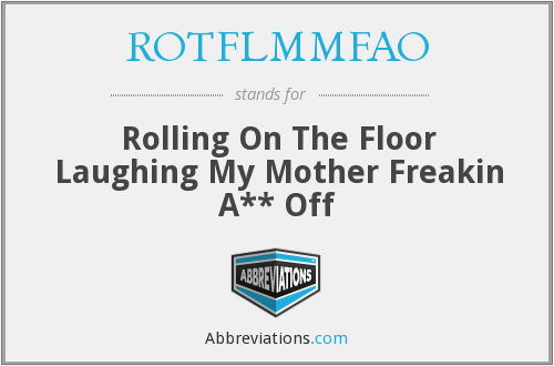 What does ROTFLMMFAO stand for?