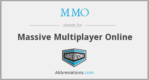 What does MMO stand for?