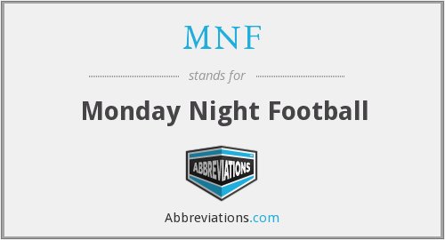 What does MNF stand for?