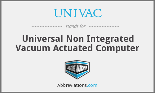 What does UNIVAC stand for?