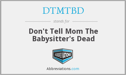 What does DTMTBD stand for?