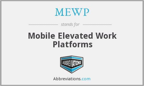 What does MEWP stand for?