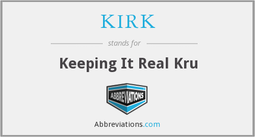 What does KIRK stand for?
