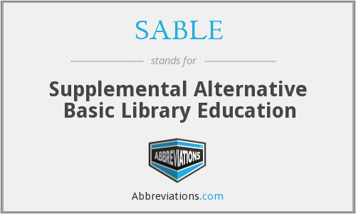 What does SABLE stand for?