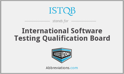 What does ISTQB stand for?