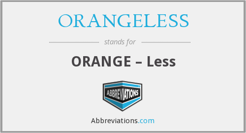 What does ORANGELESS stand for?